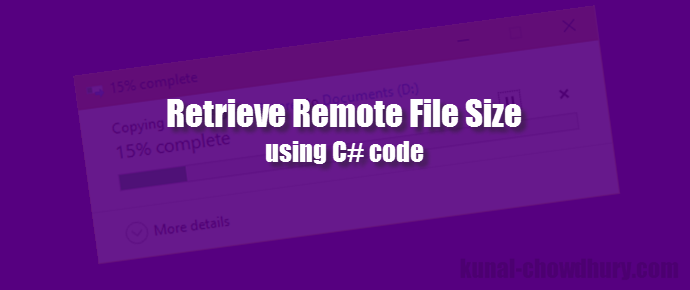 Retrieve file size from a remote URL using C# (www.kunal-chowdhury.com)