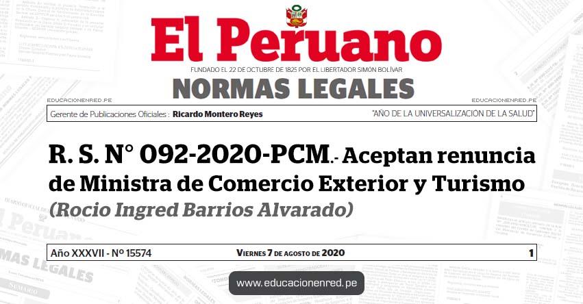 R. S. N° 092-2020-PCM.- Aceptan renuncia de Ministra de Comercio Exterior y Turismo (Rocio Ingred Barrios Alvarado)
