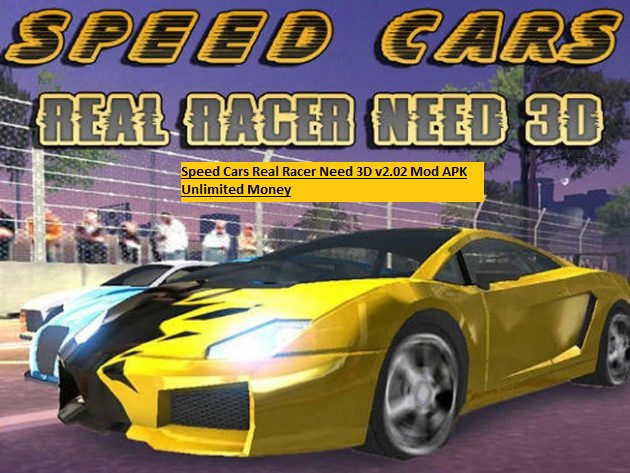 Speed Cars Real Racer Need 3D v2.02 Mod APK Unlimited Money