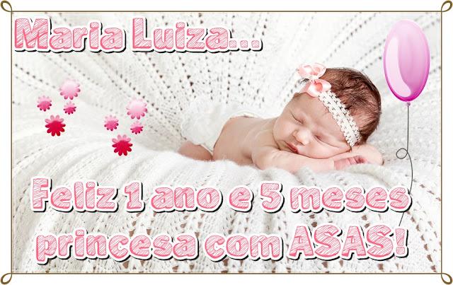 Maria Luiza, Meu Anjo.: 1 Ano E 5 Meses De Saudades De