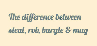 "The difference between ""steal"", ""rob"", ""burgle"" and ""mug"""