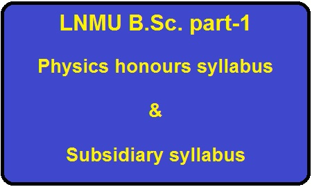 LNMU B Sc  part-1 Physics honours syllabus, and subsidiary
