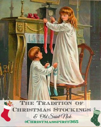 The Tradition of Christmas Stockings and Old Saint Nick via http://keepingthechristmasspiritalive365.blogspot.com/