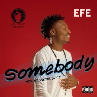 """lyrics: Efe - """"Somebody"""""""