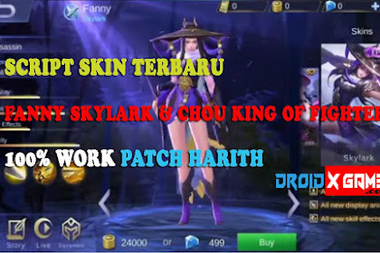 Script Skin Fanny Skylark & Chou King of Fighter Terbaru [ Patch Harith ]