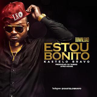Kastelo Bravo - Estou Bonito
