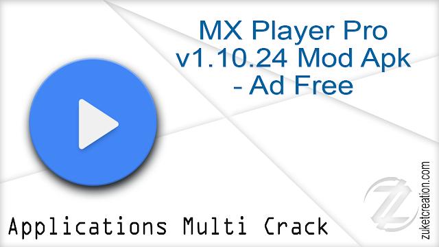 MX Player Pro v1.10.24 Mod Apk – Ad Free