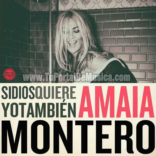 Amaia Montero - Si Dios Quiere Yo Tambien (2014)