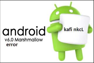 Mengatasi Masalah Pada Android 6.0 Marshmallow