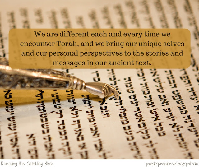 We are different each and every time we encounter Torah; Removing the Stumbling Block
