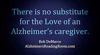 """There is no substitute for the love of an Alzheimer's caregiver"""