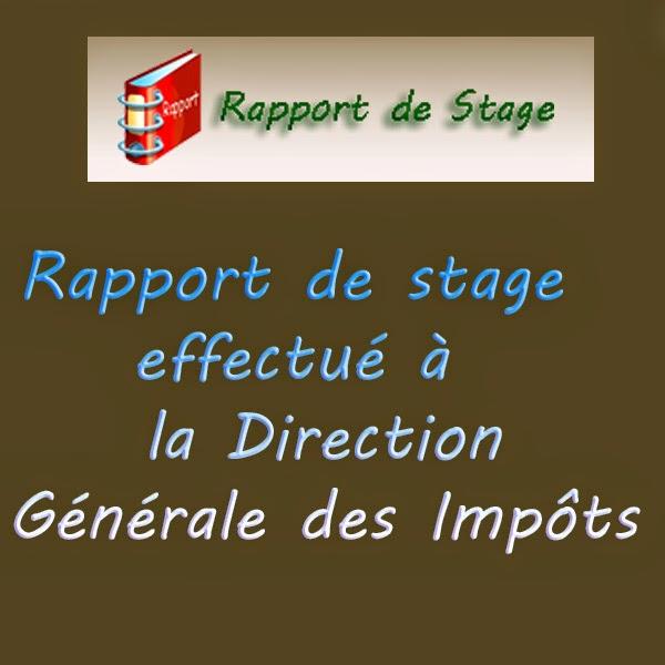rapport de stage  rapport de stage effectu u00e9  u00e0 la direction g u00e9n u00e9rale des imp u00f4ts