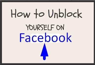 someone blocked me on facebook how do i unblock myself