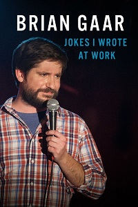 Watch Brian Gaar: Jokes I Wrote at Work Online Free in HD