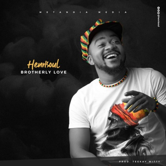 Audio: Henrisoul-Brotherly Love
