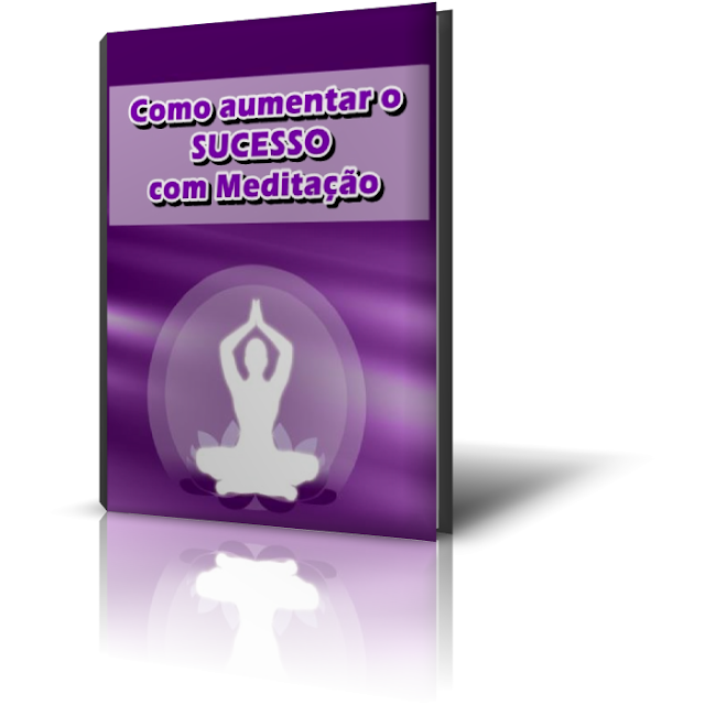 Como aumentar o sucesso com meditação - GRÁTIS