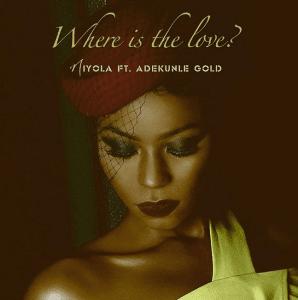 "JPEG: Niyola Ft. Adekunle Gold- ""Where Is The Love?"" [Lyrics]"