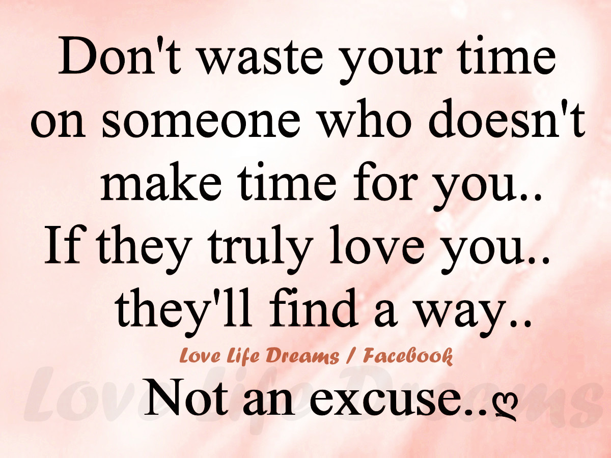 Love Life Dreams Dont Waste Your Time On Someone