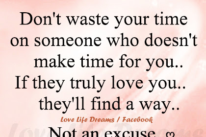 All The Sayings In The Category Dont Waste Time Love Quotes On Life