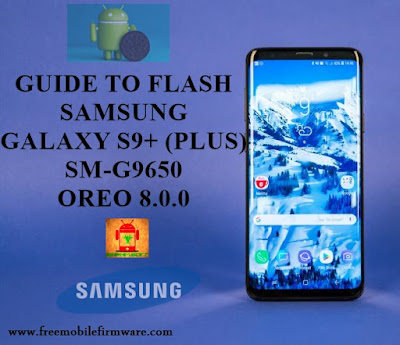 Guide To Flash Samsung Galaxy S9+ G9650 Oreo 8.0.0 Odin Method Tested Firmware All Regions
