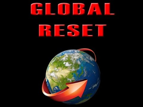 The Coming Great Global Reset