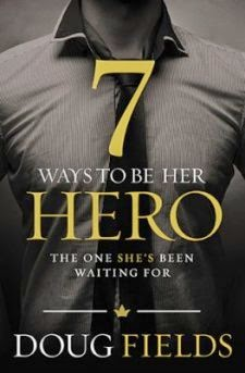 7 Ways to be Her Hero by Doug Fields