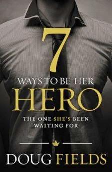 7 Ways to be Her Hero by Doug Fields