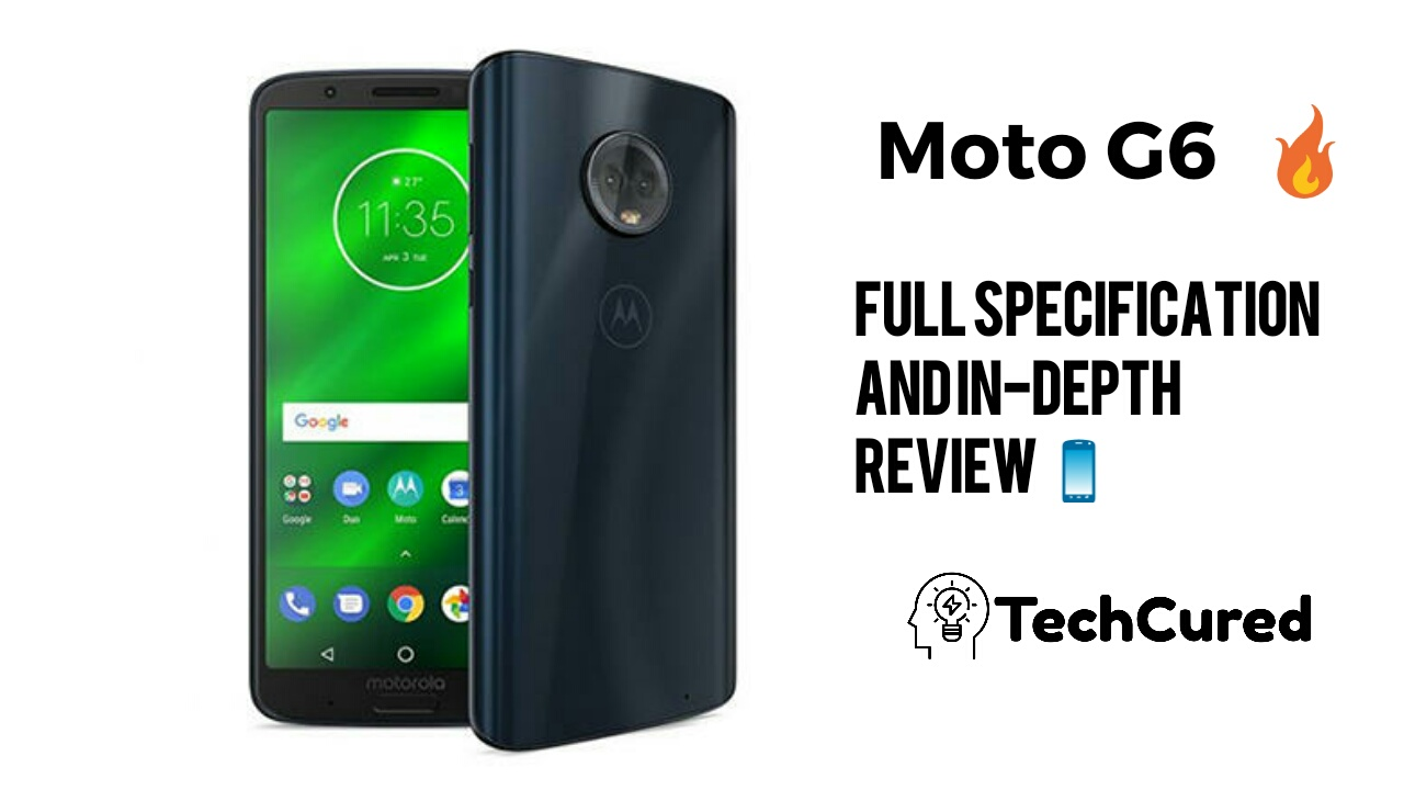 Introducing Moto G6  Envision The Possibilities | TechCured.com
