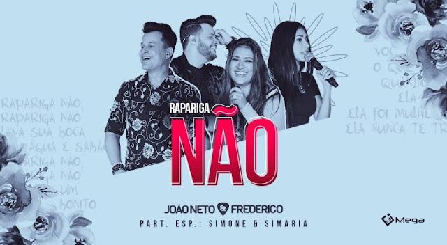 João Neto e Frederico - Rapariga Não Simone e Simaria