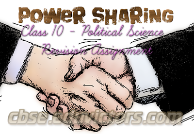 CBSE Class 10 - Political Science - Chapter 1. Power Sharing - Revision Assignment (#cbsenotes)(#eduvictors)