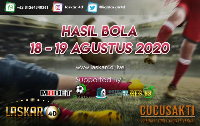 HASIL BOLA JITU TANGGAL 18 - 19 AGUSTUS 2020