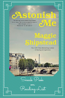 Sneak peek at Astonish Me by Maggie Shipstead on Reading List