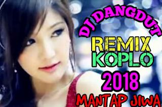 Download Lagu Dangdut Remix Nonstop Terbaru 2018