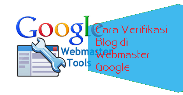 Cara Verifikasi Blog di Webmaster Google