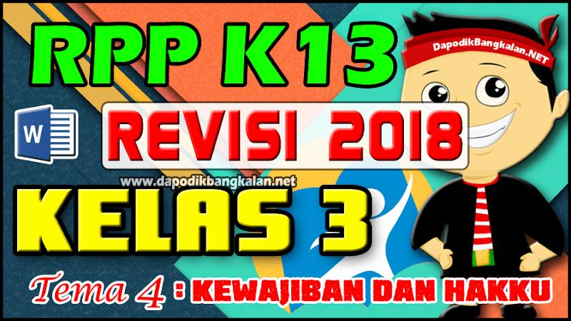 RPP K13 Kelas 3 Revisi 2018 Tema 4 Kewajiban dan Hakku