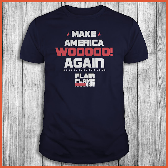 Make America Wooooo Again Flair Flame 2016 Shirt