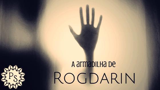 A armadilha de Rogdarin