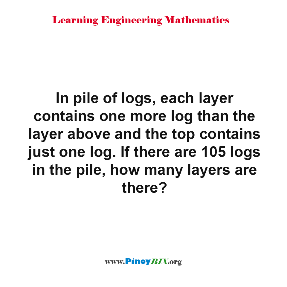 If there are 105 logs in the pile, how many layers are there?