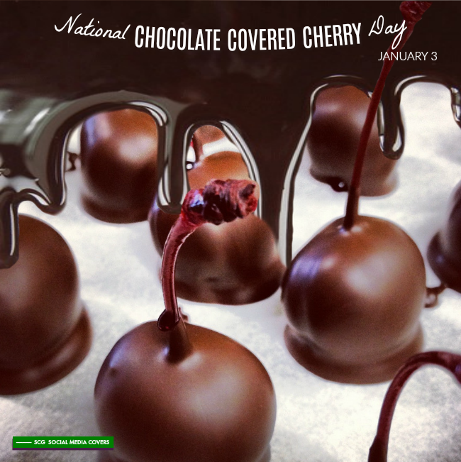National Chocolate Covered Cherry Day January 3