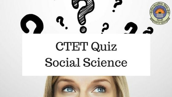 CTET Exam Quiz on SST