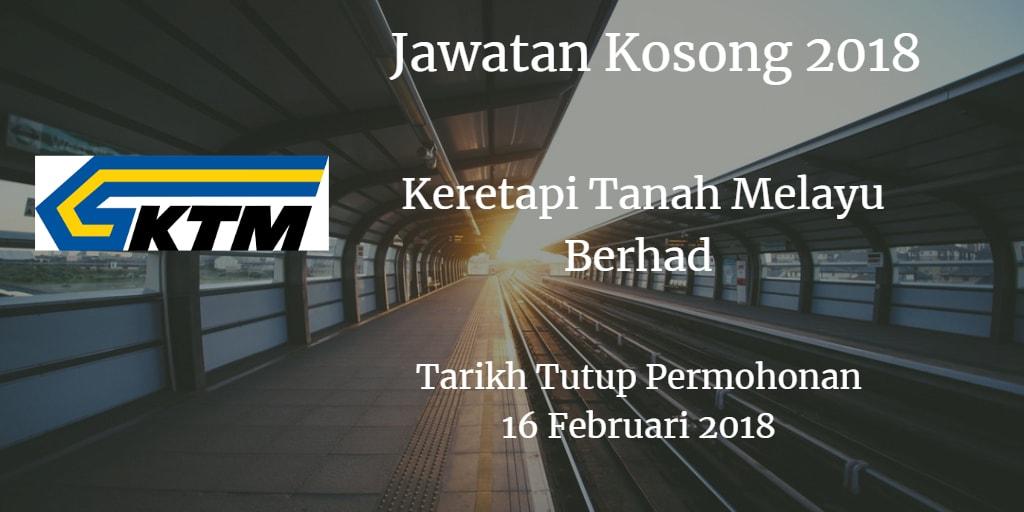 Jawatan Kosong Keretapi Tanah Melayu Berhad 16 Februari 2018