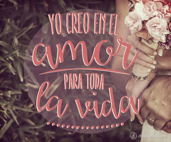 Amor Para A Vida Toda: Yo Creo En El Amor Para Toda La Vida