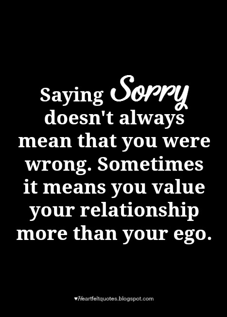 15 quotes about sorry and apology in a relationships heartfelt saying sorry doesnt always mean that you were wrong sometimes it means you value your relationship more than your ego altavistaventures Image collections