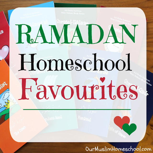 Ramadan Homeschool Favourites