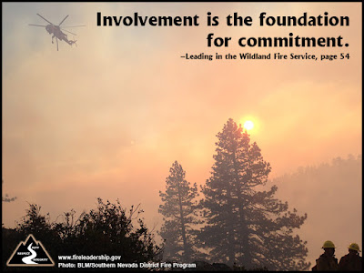 Involvement is the foundation for commitment. - Leading in the Wildland Fire Service, p. 54  [Photo: BLM/Southern Nevada District Fire Program]