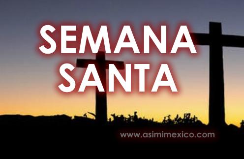 Cuando es Semana Santa en Mexico