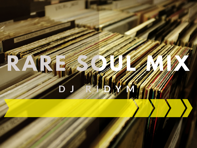 DJ RIDYM - RARE SOUL MIX 2 & 3 | RARE SOUL GROOVES FOR LOVERS