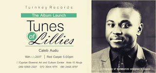 EVENT: Turnkey Records Presents Tunes of Lillies The Album Launch by Caleb Audu