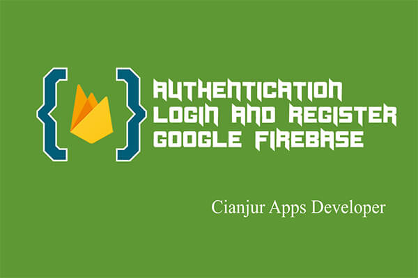 Login, Email dan Sandi, Firebase, Autentikasi, Authentication, Android Studio