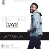 [Gospel]: BETTER DAYS- SAM GREAT